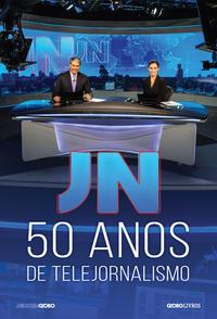GLOBO - JN 50 ANOS DE TELEJORNALISMO 1 Ed 2019