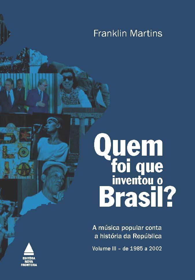 QUEM FOI QUE INVENTOU O BRASIL? - VOL.3