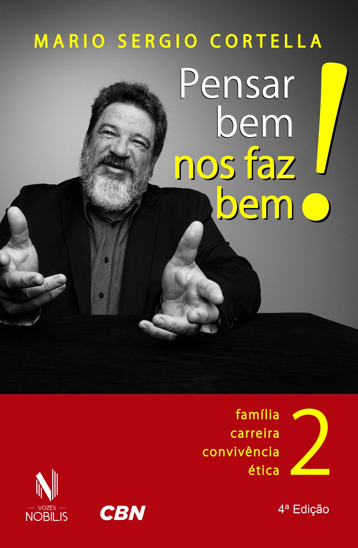 PENSAR BEM NOS FAZ BEM! - VOL. 2