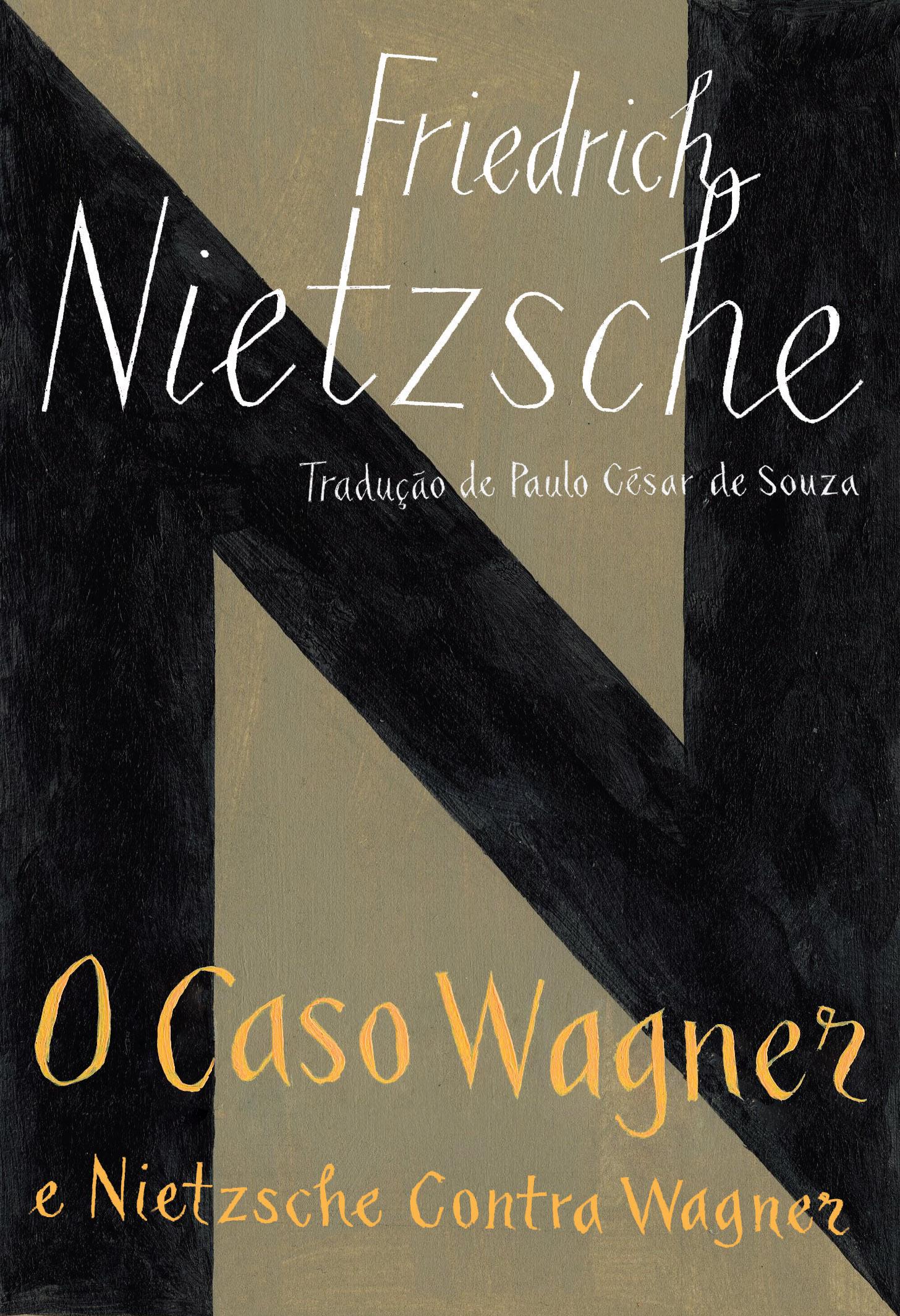 CASO WAGNER E NIETZSCHE CONTRA WAGNER, O