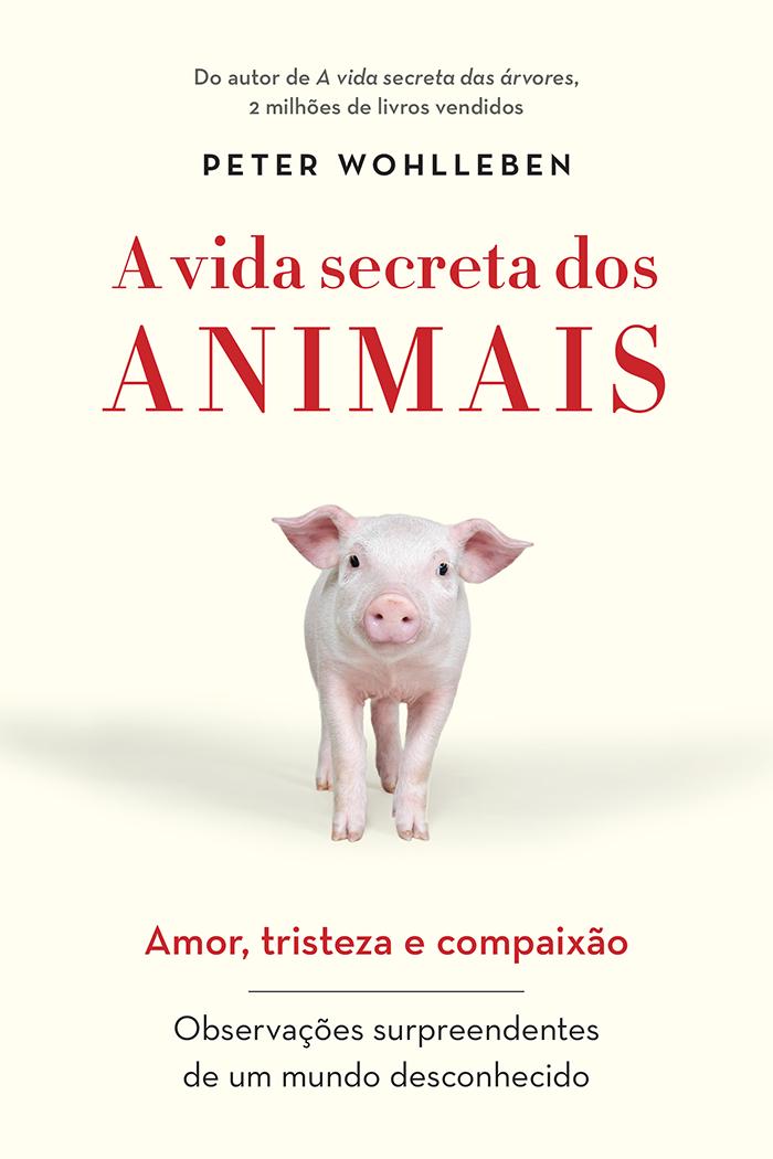 VIDA SECRETA DOS ANIMAIS, A