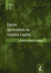 ESTUDO APROFUNDADO DA DOUTRINA ESPÍRITA - LIVRO 5