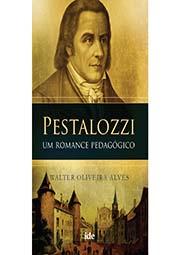 PESTALOZZI - UM ROMANCE PEDAGÓGICO
