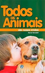 TODOS OS ANIMAIS SÃO NOSSOS IRMÃOS